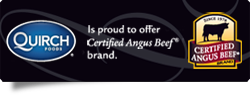 Quirch Foods is proud to offer Certified Angus Beef